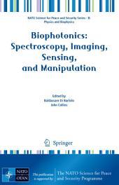 Biophotonics: Spectroscopy, Imaging, Sensing, and Manipulation