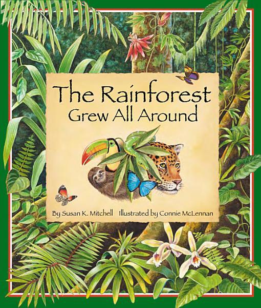 Download The Rainforest Grew All Around Book