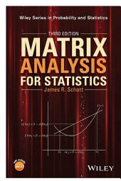 Matrix Analysis for Statistics: Edition 3