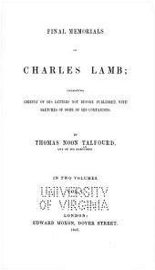 Final memorials of Charles Lamb: Volume 1