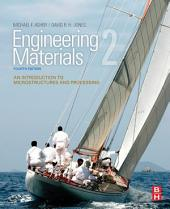 Engineering Materials 2: An Introduction to Microstructures and Processing, Edition 4