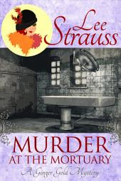 Murder at the Mortuary: A Cozy Historical Mystery