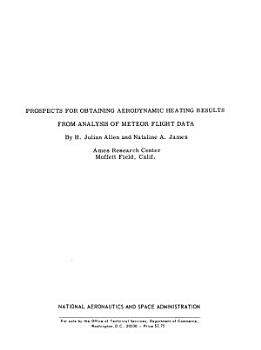 Prospects for Obtaining Aerodynamic Heating Results from Analysis of Meteor Flight Data PDF