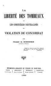 La liberté des tombeaux, ou Les cimetières neutralisés en violation du Concordat