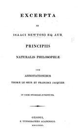 Excerpta ex I. Newtoni ... Principiis Naturalis Philosophiæ. Cum annotationibus T. Le Seur et F. Jacquier
