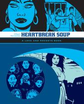 Heartbreak Soup: A Love and Rockets Book