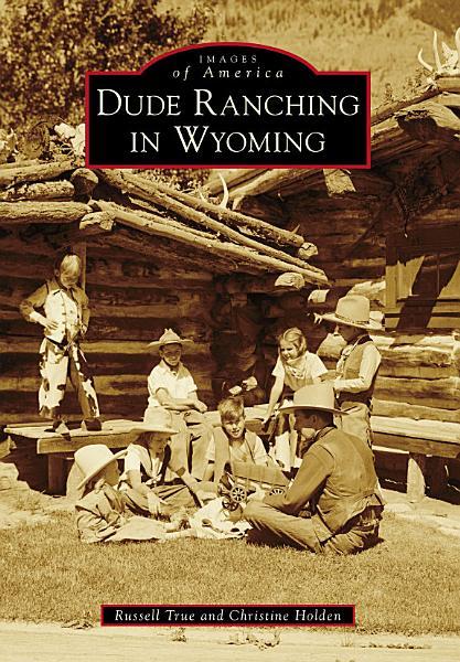 Dude Ranching in Wyoming PDF