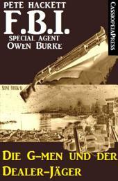 FBI Special Agent - Die G-men und der Dealer-Jäger: Cassiopeiapress Spannung