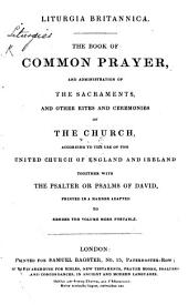 Liturgia Britannica. The Book of Common Prayer, etc