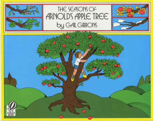 The Seasons of Arnold s Apple Tree