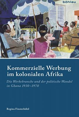 Kommerzielle Werbung im kolonialen Afrika PDF