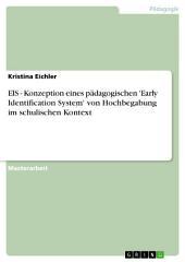 EIS - Konzeption eines pädagogischen 'Early Identification System' von Hochbegabung im schulischen Kontext