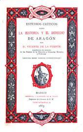 Estudios críticos sobre la historia y el derecho de Aragón: Volumen 2