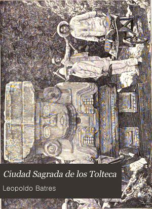 Teotihuac  n      la Ciudad Sagrada de los Tolteca PDF
