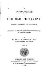 An Introduction to the Old Testament: Critical, Historical, and Theological : Containing a Discussion of the Most Important Questions Belonging to the Several Books, Volume 2