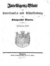 Intelligenzblatt von Unterfranken und Aschaffenburg des Königreichs Bayern: 1838