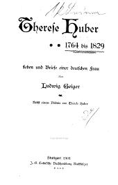 Therese Huber, 1764 bis 1829: Leben und Briefe einer deutschen Frau