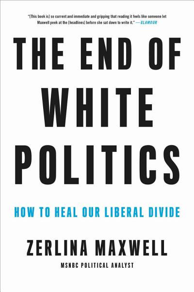 Download The End of White Politics Book
