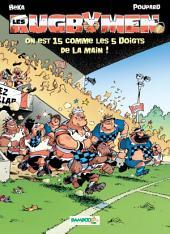 Les Rugbymen - Tome 15 - On est 15 comme les 5 doigts de la main
