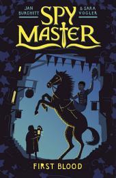 Spy Master 1: First Blood
