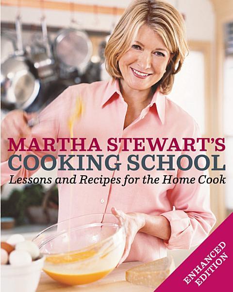 Download Martha Stewart s Cooking School  Enhanced Edition  Book