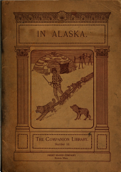 In Alaska ...: Selections from the Youth's Companion ...