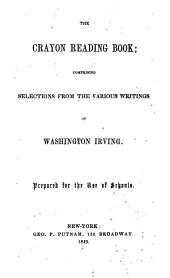 The crayon reading book: comprising selections from the various writings of Washington Irving