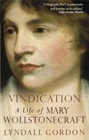 Vindication  A Life Of Mary Wollstonecraft PDF