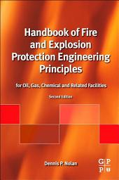 Handbook of Fire and Explosion Protection Engineering Principles: for Oil, Gas, Chemical and Related Facilities, Edition 2