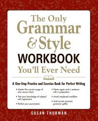 The Only Grammar Style Workbook You Ll Ever Need Book PDF