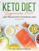Keto Diet Beginners 2021 AND Vegan Keto Cookbook 2021
