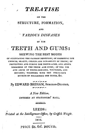 Treatise on the Structure  Formation  and Various Diseases of the Teeth and Gums