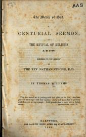 The Mercy of God: A Centurial Sermon, on the Revival of Religion, A.D. 1740, Inscribed to the Memory of the Rev. Nathan Strong, Part 4
