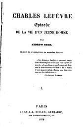 Charles Lefèvre: épisode de la vie d'un jeune homme
