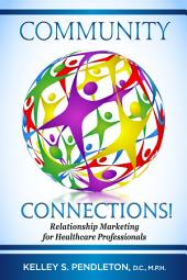 Community Connections! Relationship Marketing for Healthcare Professionals