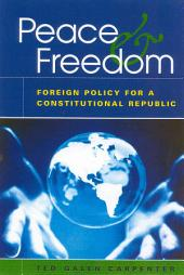 Peace & Freedom: Foreign Policy for a Constitutional Republic