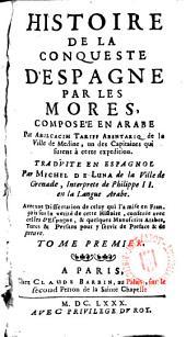 Histoire de la Conqueste d ́Espagne par les mores