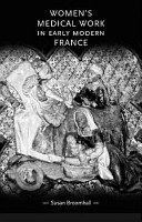 Women s Medical Work in Early Modern France PDF