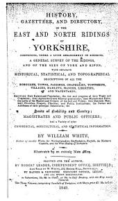 History, Gazetteer and Directory of the East and North Ridings of Yorkshire ...