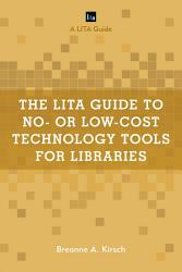 The LITA Guide to No  or Low Cost Technology Tools for Libraries PDF