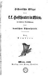 Historische Skizze der k.k. Hoftheater in Wien, mit besonderer Berücksichtigung des deutschen Schauspiels ; von Lembert: Band 2