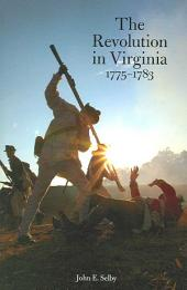 The Revolution in Virginia, 1775-1783