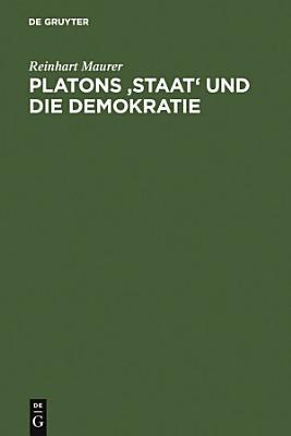 Platons  Staat  und die Demokratie PDF