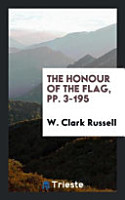 The Honour of the Flag  Pp  3 195 PDF