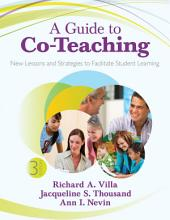 A Guide to Co-Teaching: New Lessons and Strategies to Facilitate Student Learning, Edition 3