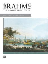 The Shorter Piano Pieces: For Early Advanced to Advanced Piano