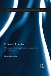 Eccentric Exercise: Physiology and application in sport and rehabilitation