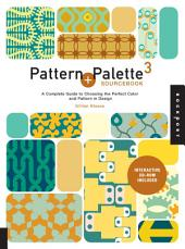 Pattern and Palette Sourcebook 3: A Complete Guide to Choosing the Perfect Color and Pattern for Any Design