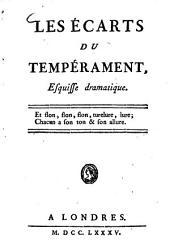 Les Écarts du tempérament: Esquisse dramatique
