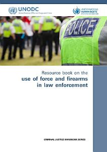 Resource Book on the Use of Force and Firearms in Law Enforcement PDF